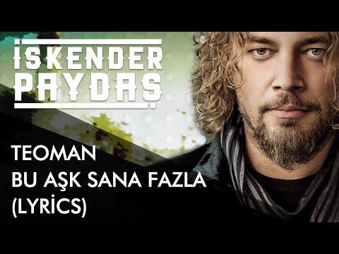 İskender Paydaş feat. Teoman - Bu Aşk Fazla Sana (Lyrics I Şarkı Sözleri)