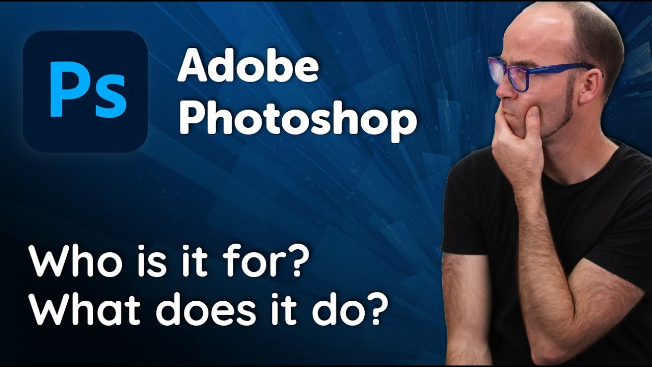 Adobe Photoshop: Who is it for & What does it do?