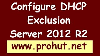how to configure dhcp exclusion range windows server 2012 r2