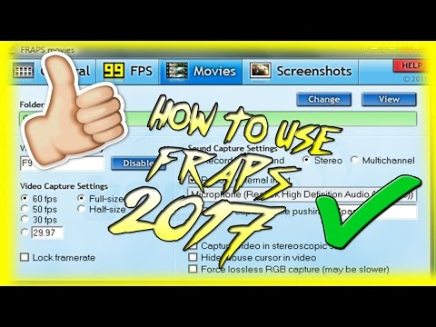 How To Use Fraps | Best Way To Use Fraps 2016 - 2017 | How to RECORD with FRAPS