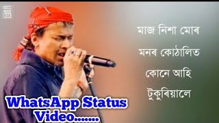 Maj Nikha mur monor kothalit - Zubeen garg  || Assamese heart touching WhatsApp status video