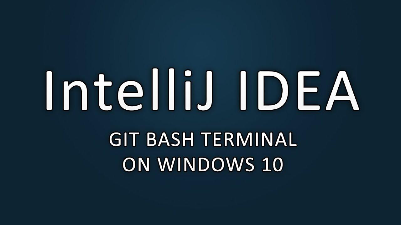 IntelliJ IDEA - Git Bash Terminal on Windows 10