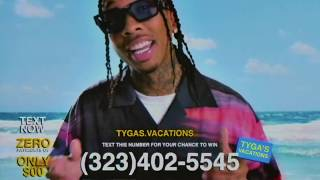 Tyga's Vacations TEXT (323)402-5545 to ENTER!