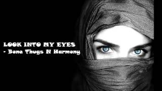 Look into my eyes (Bone Thugs N Harmony)