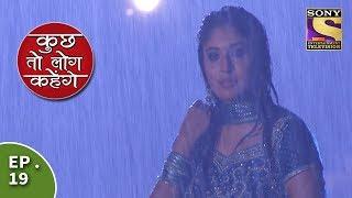 Kuch Toh Log Kahenge - Episode 19 - Ashutosh Drives Nidhi Home