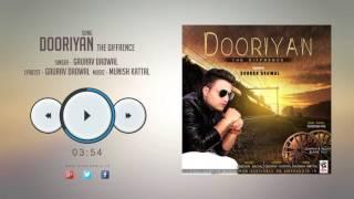 New Punjabi Songs 2016 || DOORIYAN(THE DIFFERENCE) || GAURAV DADWAL || Punjabi Songs 2016