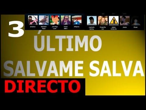 Sálvame Salva 3 - El Último (Con Salvador, Thous, Mario,Maximus, clowngamer) - [En Directo]