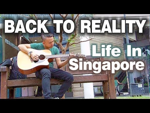Back To Reality - Life In Singapore