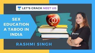 Sex Education-A Taboo in India | Rashmi Singh | NEET UG