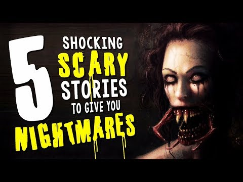 5 Shocking Scary Stories to Give You Nightmares ― Creepypasta Story Compilation