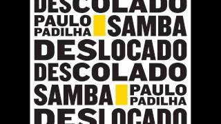Repeat youtube video Paulo Padilha 10. Samba estranho (Paulo Padilha)