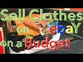 HOW TO SELL CLOTHES ON EBAY ON THE CHEAP. Selling Clothes on eBay on a BUDGET. Beginners Guide