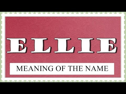 32+ Meaning of the ellie ideas in 2021