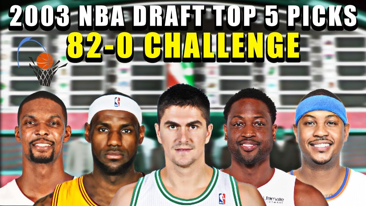 Could The Top 5 Picks In The 2003 NBA Draft go 82-0? - YouTube