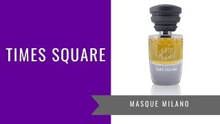 Times Square by Masque Milano | Fragrance Review