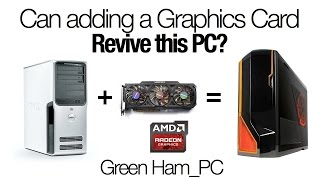 can a new graphics card revive an old pc