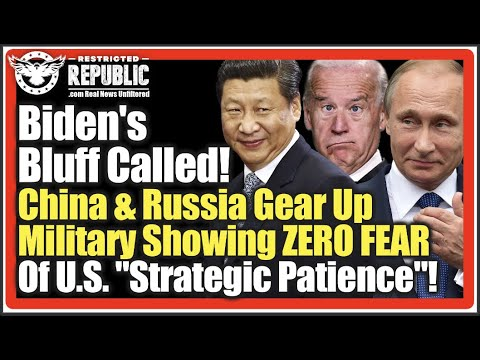 "Biden's Bluff Called! China & Russia Gear Up Military Showing ZERO FEAR Of U.S. ""Strat"