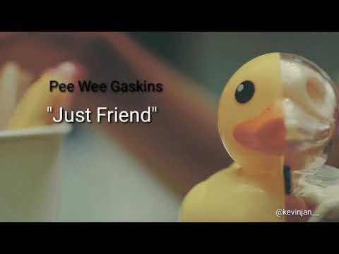 Pee Wee Gaskin - Just Friends (lirik)