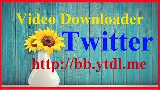 Download twitter videos - how to download twitter videos   twitter video downloader(PC,2018)