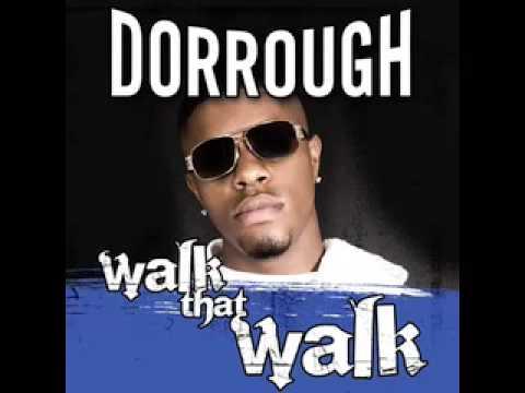 """Dorrough """"Walk That Walk"""""""