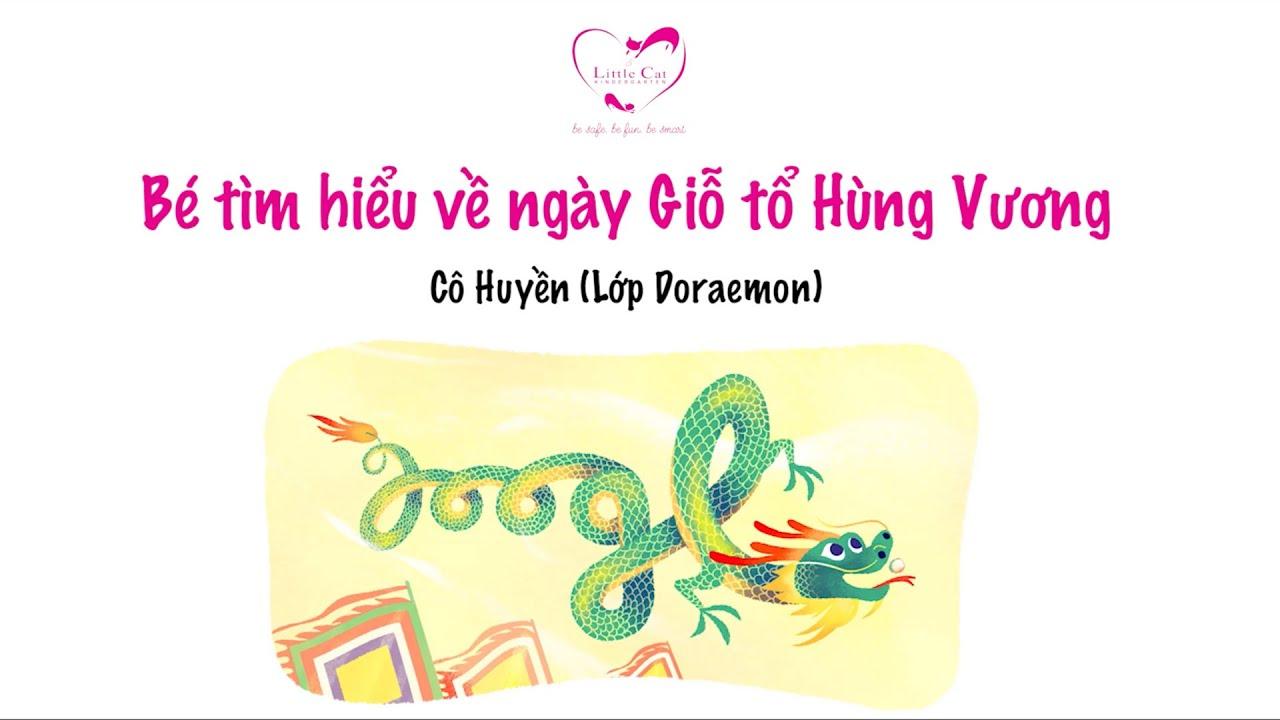 Bé tìm hiểu về ngày Giỗ tổ Hùng Vương – Cô Huyền