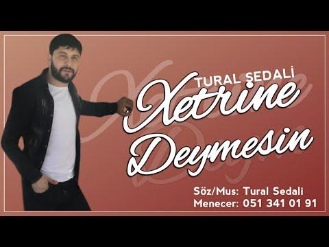 Tural Sedali - Xetrine Deymesin 2020