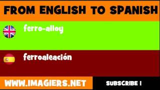 FROM ENGLISH TO SPANISH = ferro alloy