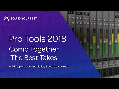 Pro Tools 2018   Comp Together the Best Takes