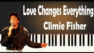 Climie Fisher - Love Changes Everything - Piano Tutorial - How to play