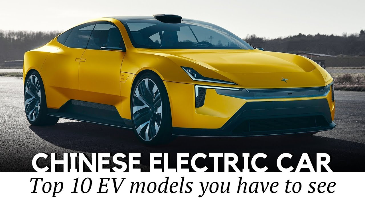 Top 10 Electric Cars Proving That Chinese Models Can Be Good Youtube