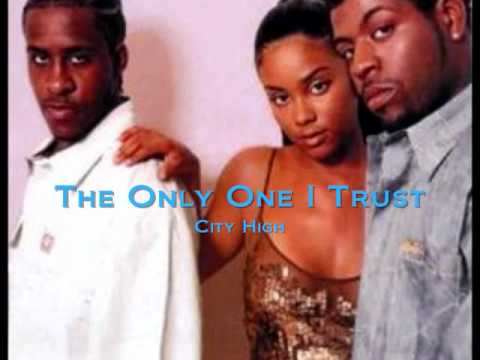 City High- The Only One I Trust [Lyrics]