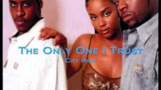 City High- The Only One I Trust [Lyrics]