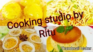 Cooking studio by Ritu Sharing  her some recipes pictures & video|| Cookin