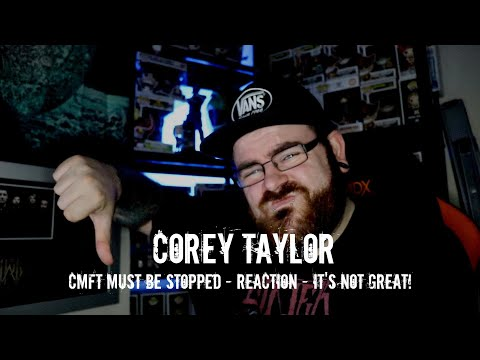 COREY TAYLOR - CMFT MUST BE STOPPED - REACTION