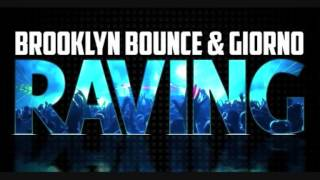 Download Brooklyn Bounce & Giorno - Raving (G! Mix Edit) MP3 song and Music Video