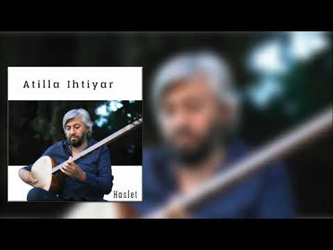 Atilla İhtiyar - Haslet [Official Audio]