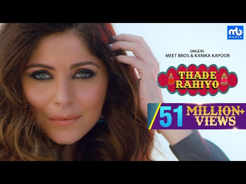 Thade Rahiyo | Meet Bros & Kanika Kapoor | Full  Song | Latest Hindi Song 2018 | Mb