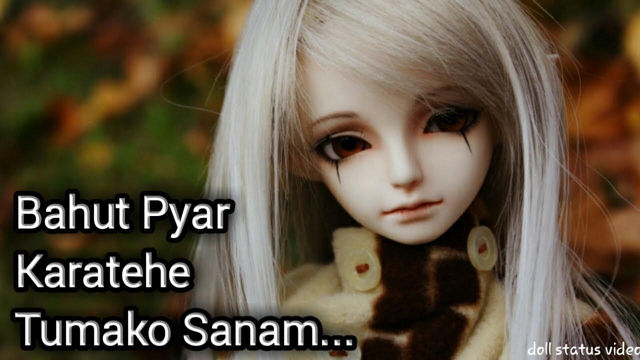 Bahut Pyaar Karatehe Tumako Sanam.. | Doll Status Video. #1