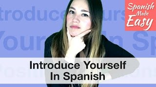 Introduce Yourself In Spanish | Spanish Lessons