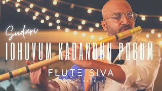 Idhuvum Kadandhu Pogum-The Healing Song-Flute Cover | Flute Siva | Netrikann | Sid Sriram | Girishh