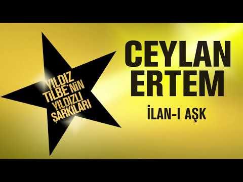 Ceylan Ertem - İlan-ı Aşk (Yıldız Tilbe'nin Yıldızlı Şarkıları)