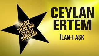Ceylan Ertem - İlan-ı Aşk (Yıldız Tilbe'nin Yıldızlı Şarkıları) Video