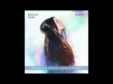 Beckah Shae - I'll Be Alright (Commentary)