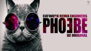 Catwork Remix Engineers - Phoebe [Official Audio]