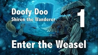 Shiren the Wanderer DS Episode 1 : Enter the Weasel - Doofy Doo Talk Through
