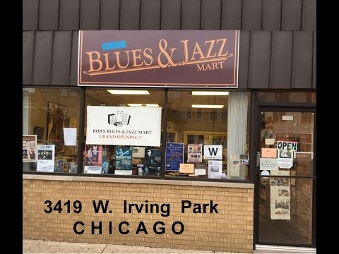 Chicago's JAZZ RECORD MART - reborn as BOB's BLUES & JAZZ MART ( come visit )