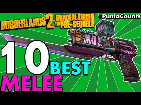 Top 10 Best Melee Guns, Weapons And Roid Shields In Borderlands 2 And The Pre-Sequel! #PumaCounts