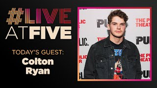 Broadway.com #LiveatFive with Colton Ryan of GIRL FROM THE NORTH COUNTRY