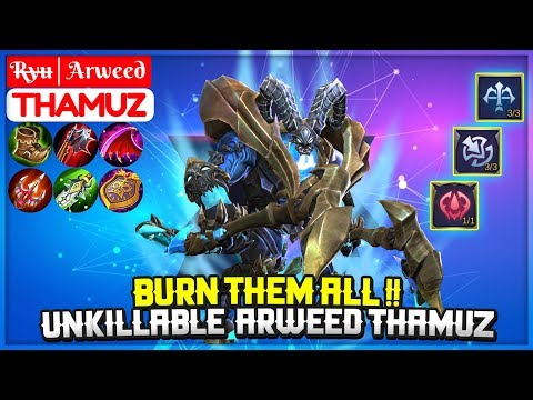 Burn Them All !!, Unkillable  Arweed Thamuz [ Top Global Thamuz ] R̶y̶u̶│Arweed - Mobile Legends
