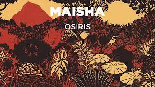 Maisha - Osiris